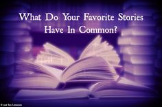 """What do your favorite stories have in common?"" This was the question that fellow writer Elizabeth Rawls posed at her blog last year. I loved the topic so much that I wanted to respond …"