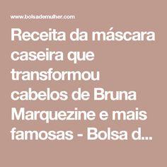 Receita da máscara caseira que transformou cabelos de Bruna Marquezine e mais famosas - Bolsa de Mulher