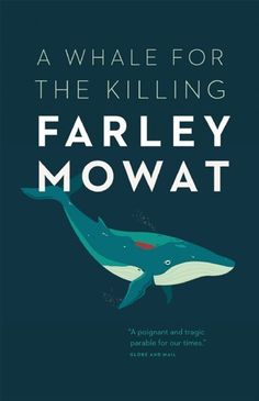 Farley Mowat - A Whale for the Killing