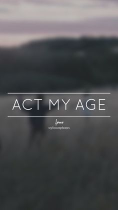 Act My Age • Four Lockscreen — ctto: @stylinsonphones