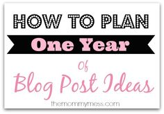 How to Plan One Year of Blog Post Ideas