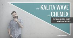The Kalita Wave vs Chemex – The Manual Drip Coffee Maker Showdown - Home Grounds