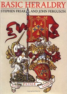 Basic Heraldry (Reference S.): Stephen Friar,John Ferguson: 9780713651195: Amazon.com: Books
