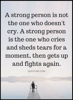 Quotes we often mistake being strong with something that never feels weak. Never forget we are all just humans and we may break down from time to time, the only important thing is to get back up every single time.