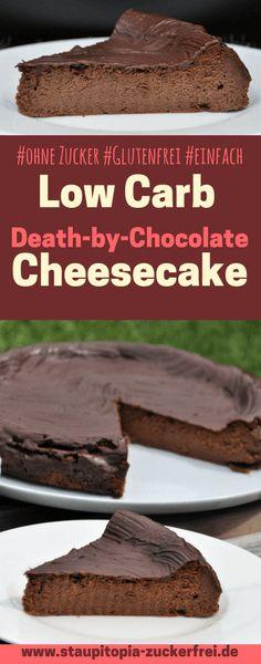 Wer Schokolade mag und Käsekuchen liebt, der wird dieses Rezept für den Low Carb Schokoladen Käsekuchen bzw. Low Carb Death by Chocolate Cheesecake vergöttern. Die Zubereitung ist denkbar einfach! Hol dir jetzt das Rezept auf www.staupitopia-zuckerfrei.de #lowcarbkäsekuchen #lowcarbcheesecake #erythrit #fibersirup #lowcarbschokolade #kuchenohnezucker #staupitopia
