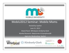 mobiu2012-mobile-moms-101-symphonyiri by Heartland Mobile Council via Slideshare