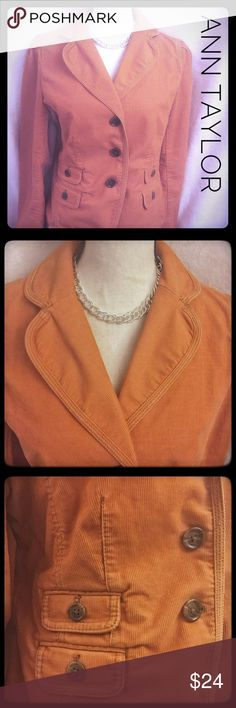 Ann Taylor Loft Orange Corduroy Blazer Sz 10 This corduroy blazer is sassy. The orange is a different color orange, almost rustic, and the sass of the buttons and details make this even more appealing. In great condition and ready to wear! Enjoy! LOFT Jackets & Coats