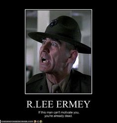 R Lee Ermey Quotes I hate to hear 'Less i...