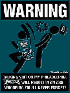 Philadelphia Eagles Fans will whoop your ass meme Eagles Memes, Eagles Nfl, Philadelphia Eagles Football, Fly Eagles Fly, Point Blank, Mural Art, American Football, Green, Period