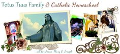 Totus Tuus Family & Catholic Homeschool. This is a gem of a site for any homeschooling family who is Catholic. I will be visiting this blog often!