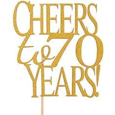 Cheers to 70 Years Cake Topper -Gold Glitter Hello 70 - Happy 70 Birthday Cake Topper Birthday / Wedding Anniversary Party Decoration Birthday Wishes For Men, 70th Birthday Cake, 70th Birthday Parties, Birthday Cake Toppers, Birthday Ideas, Anniversary Party Decorations, Anniversary Parties, Wedding Anniversary, Spiritual Words