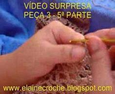 CROCHE - VÍDEO SURPRESA - PEÇA 3 - 4ª PARTE - YouTube