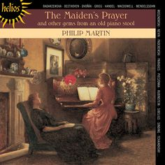 Philip Martin: The Maiden's Prayer and other gems from an old piano stool - Helios CD. £7.00