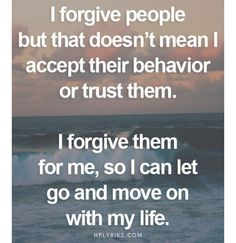 Amen!  Forgive and move on, you will be happier and the bigger person.   Grudges and regret are useless wastes of time and energy.