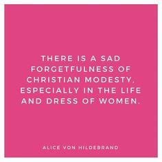 #modestyquotes #alicevonhildebrand #Catholicism #DressingwithDignity #Modest #RealCatholicModesty #Modesty #modestyquotes #picoftheday #beauty #fashion #catholicmodesty