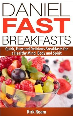 Daniel Fast Breakfasts (Daniel Fast Fitness) by Kirk Ream… Daniel Fast Food List, Daniel Fast Meal Plan, 21 Day Daniel Fast, 21 Day Fast, The Daniel Plan, Daniel Fast Recipes, Daniel Fast Meals, Daniel Fast Breakfast, Smoothie Recipes