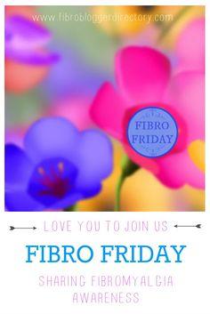 Fibro Friday - sharing Fibromyalgia awareness