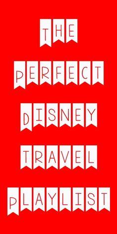 Disney Playlist - Perfect songs to listen to on your way to WDW or at home when you miss the parks