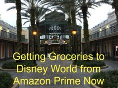 Getting Groceries to Disney World from Amazon Prime Now