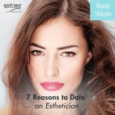 Valentine's Day is around the corner which makes us think of the people we love the most, estheticians! Even though we know thereare a million reasons, in this blog we're going to give you seven great reasons to date an esthetician!1....