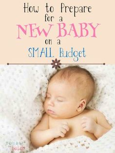 How to Prepare for a New Baby without breaking the BANK! Tips for what you need and what you DON'T!