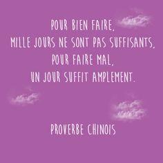 """#CitationDuJour : """"Pour bien faire, mille jours ne sont pas suffisants, pour faire mal, un jour suffit amplement"""". Proverbe chinois"""