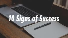 10 Signs of Success - How to Know You're Going to be Successful Success Meaning, How To Know, Blogging, Signs, Shop Signs, Sign, Dishes