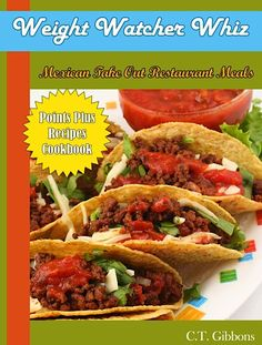 FREE e-Cookbook: Weight Watcher Whiz Mexican Take Out Restaurant Meals Points Plus Recipes