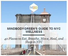 New York Wellness Guide: 40 Places to Eat, Breathe, Move, Heal, and Shop in NYC