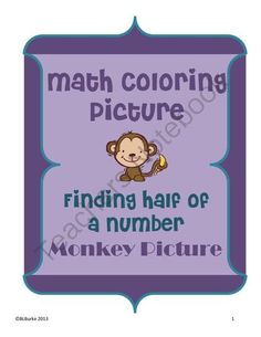 Finding Half of a Number - Monkey Coloring Picture from brianareed002 on TeachersNotebook.com (5 pages)  - Finding Half of a Number - Monkey Coloring Picture