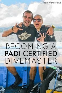 Everything you need to know about becoming a PADI Certified Divemaster | Alex in Wanderland