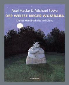Der weiße Neger Wumbaba von Axel Hacke http://www.amazon.de/dp/3888973678/ref=cm_sw_r_pi_dp_jEshub07EGKWF