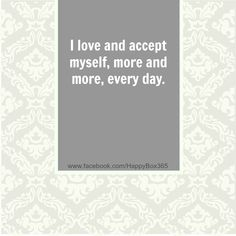 I love and accept myself, more and more, every day. #love #affirmation #quote