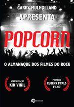 Editora de livros Pensamento Cultrix Ciências Sociais e Humanas : POPCORN - O ALMANAQUE DOS FILMES DO ROCK