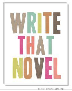 Write That Novel - Motivational Writing Art Print, Gift For Creative Writing Student, Aspiring Novelist, Fiction Authors, Nanowrimo