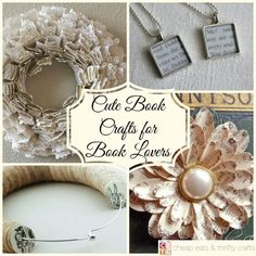 Cute Book Crafts and Gifts for the Book Lovers in Your Life | Cheap Eats and Thrifty Crafts