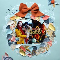#papercraft #scrapbook #layout    The One with the Beauty'Fall' Layout