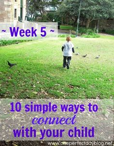 """10 Simple Ways To Connect with your Child - week 5. Weekly intentions that take only minutes to do and which will bring you and your child closer. This week - coming from a place of love. """"Love me when I least deserve it, because that is when I need it most.""""  -Swedish proverb"""