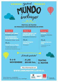 Festival MUNDO incluye , festival de teatro de personas con síndrome de down  6,7 y 8 de Noviembre  20:00 hrs Sala de Teatro Universidad Mayor