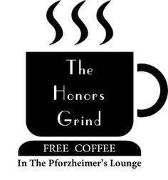 The Pleasantville Pforzheimer Honors College invites all Honors students to stop by the Honors Office, located on the 3rd floor of Mortola Library, to get a free coffee in the morning or between classes! Start your day with the Honors College!