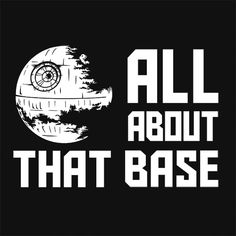 All About That Base Funny TShirt Star Wars Textual Tees - Star Wars Tshirt - Trending and Latest Star Wars Shirts - All About That Base Funny TShirt Star Wars Textual Tees The Legend Of Zelda, Star Wars Quotes, Star Wars Humor, Scott Pilgrim, Funny Disney Shirts, Funny Shirts, Funny Star Wars Shirts, Tolkien, Star Trek