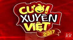 Cười Xuyên Việt 2017 – Tập 1 - Gameshow mới  #CuoiXuyenViet #CVX2017 #CuoiXuyenViet2017 #GameShow #VietNam #Fun #BBLand