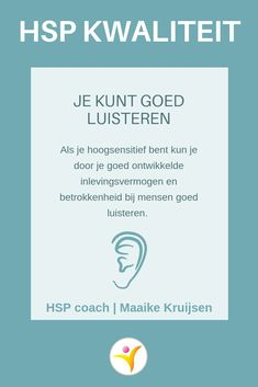 12 qualities of highly sensitive people Maaike Kruijsen, HSP coach - Listening – HSP quality sensitive - Highly Sensitive Person, Sensitive People, Infj Mbti, Introvert, Self Compassion, Spiritual Path, Coaching, Self Improvement, Counseling