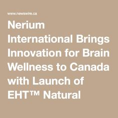 Nerium International Brings Innovation for Brain Wellness to Canada with Launch of EHT™ Natural
