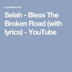 Selah Bless The Broken Road Accompaniment Track - #Summer