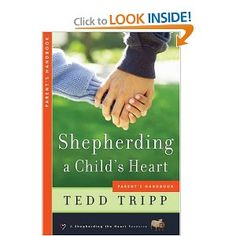 Shepherding a Child's Heart is a must-read for any parent!