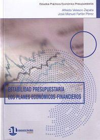 Estabilidad presupuestaria : los planes económicos-financieros / Alfredo Velasco Zapata, José Manuel Farfán Pérez .- Málaga : Fundación Asesores Locales, D.L. 2015
