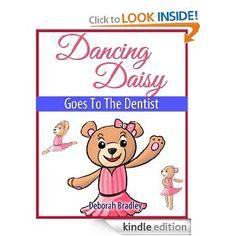 Amazon.com: Dancing Daisy Goes To The Dentist: Dentist Books For Preschool Kids (A Rhyming Bedtime Ballet Book) eBook: Deborah Bradley: Kindle Store