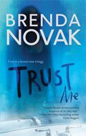 Trust Me l Brenda Novak - #1 in the Last Stand Series.     Four years ago Skye Kellerman was attacked in her own bed.  She managed to fend off her knife-wielding assailant, but the trauma changed everything about her life.  As a result of that night, she joined two friends–also survivors–in starting The Last Stand, an organization to help victims of crime. Now her would-be rapist is getting out of prison.  Early.  And Skye knows that Dr. Oliver Burke hasn't forgotten what her testimony cost…
