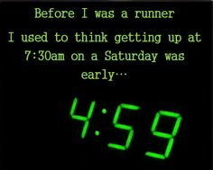 haha! I can not wait until October 13 when i will be a marathoner and can sleep in and not get out of bed.